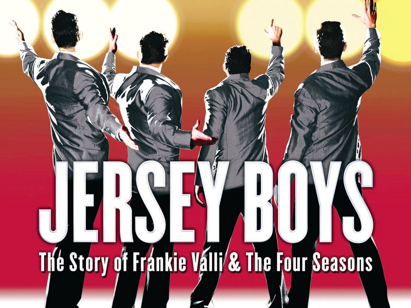 Jersey Boys, please do so.